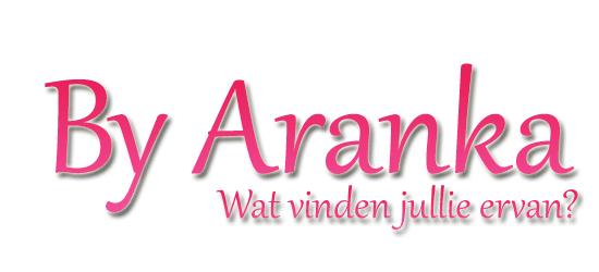 By Aranka, wat vinden jullie ervan?
