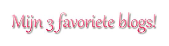 Mijn 3 favoriete blogs