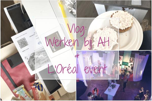 Vlog: werken bij de AH & L'Oréal event