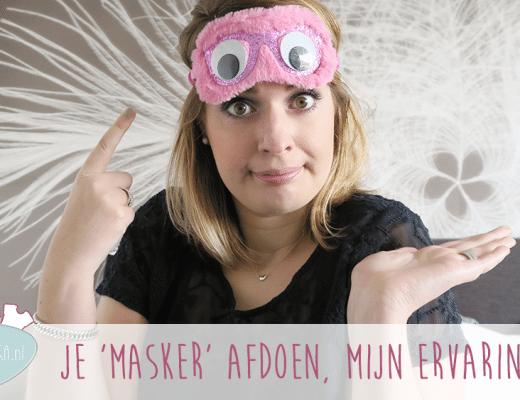 Je 'masker' afdoen, mijn ervaringen – Op zoek naar jezelf