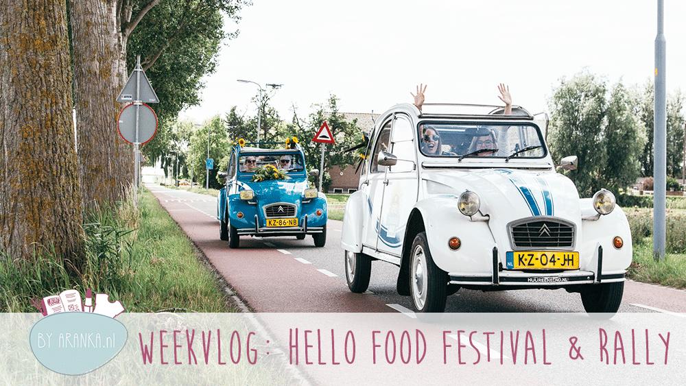 Weekvlog: Hello Food Festival, zonnebloem rally en werken